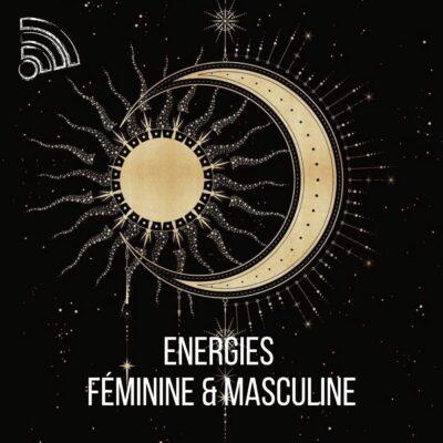 ÉNERGIE FÉMININE & MASCULINE