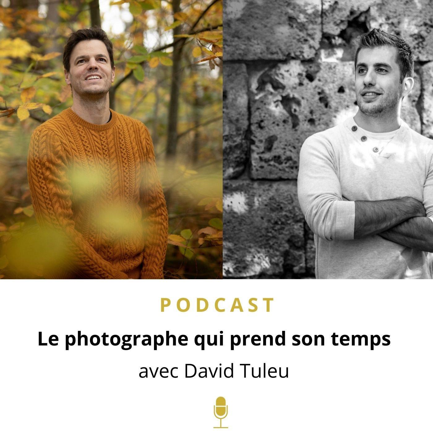 Libre & Photographe #8 | David Tuleu - Un photographe qui prend son temps pour devenir pro