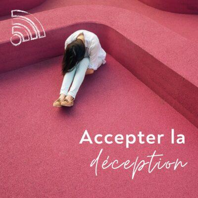 Accepter la déception