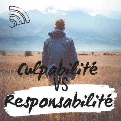 Culpabilité VS Responsabilité