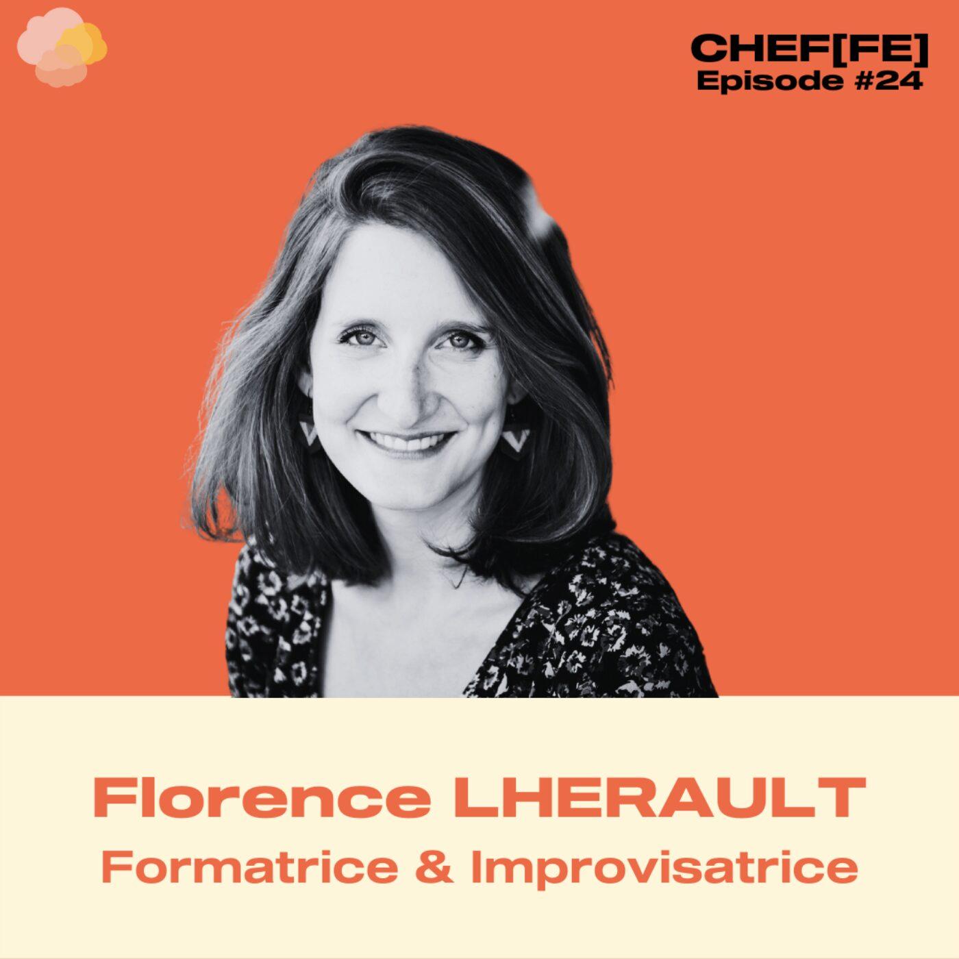 #24 - Le pouvoir extraordinaire de l'écoute - Florence Lhérault - Formatrice & improvisatrice