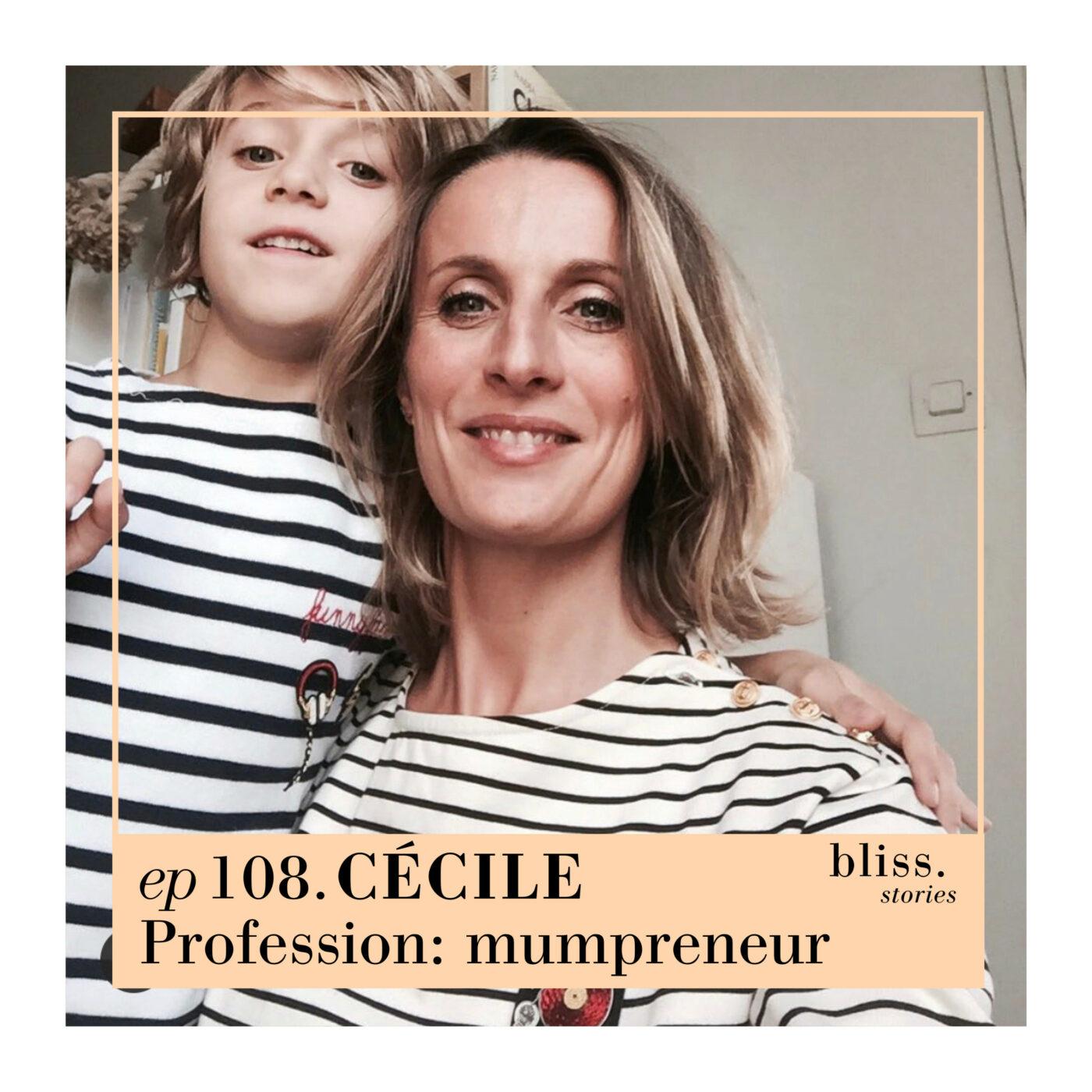 EP108- CÉCILE, PROFESSION: MUMPRENEUR