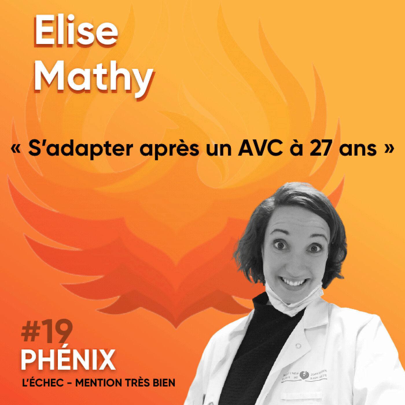 #19 🧠 - Elise Mathy - S'adapter après un AVC à 27 ans