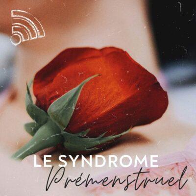 Le syndrome prémenstruel