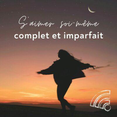 S'aimer soi-même : complet et imparfait