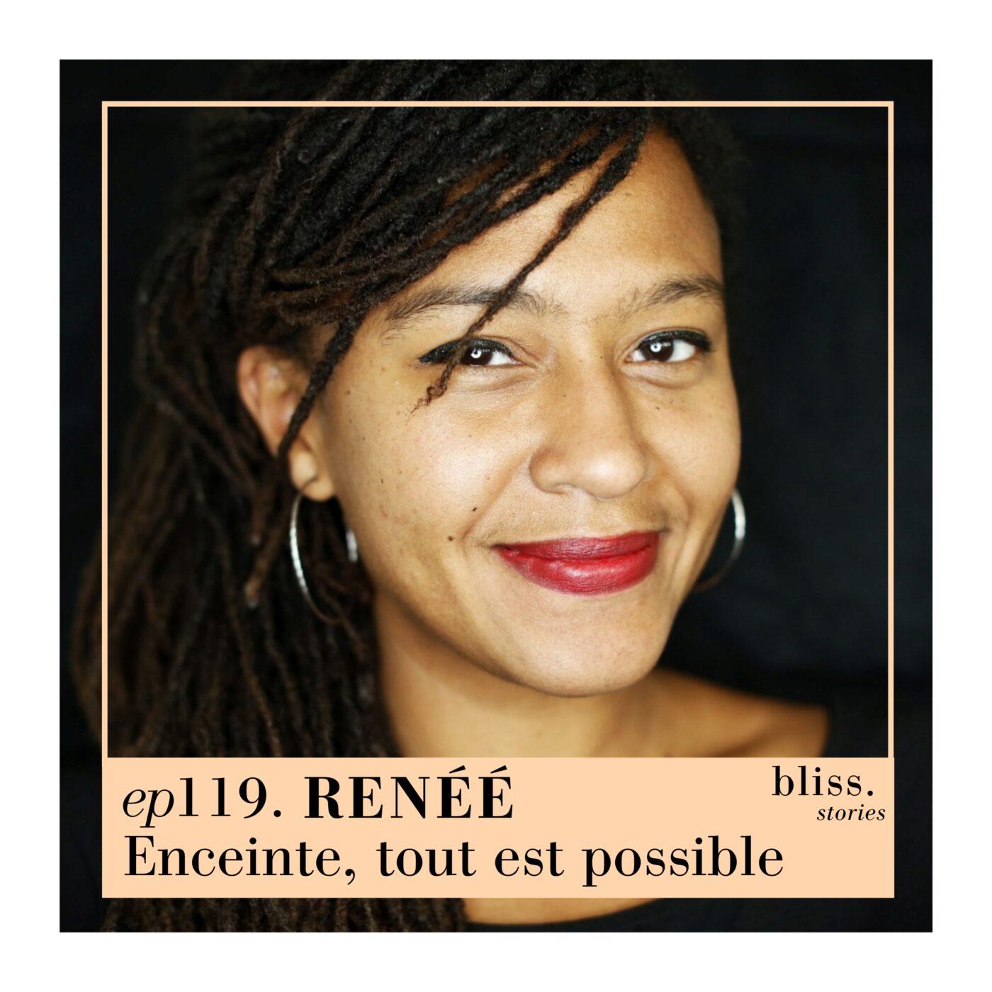 EP119- RENÉE, ENCEINTE, TOUT EST POSSIBLE