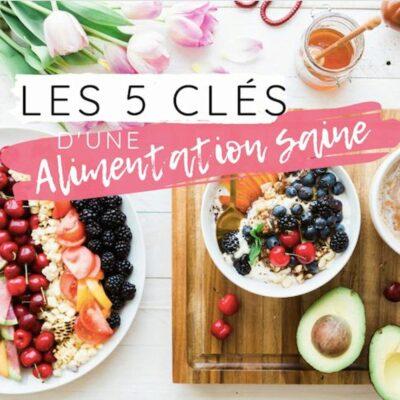 LES 5 CLÉS D'UNE ALIMENTATION SAINE