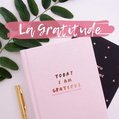 La gratitude : developper son esprit positif