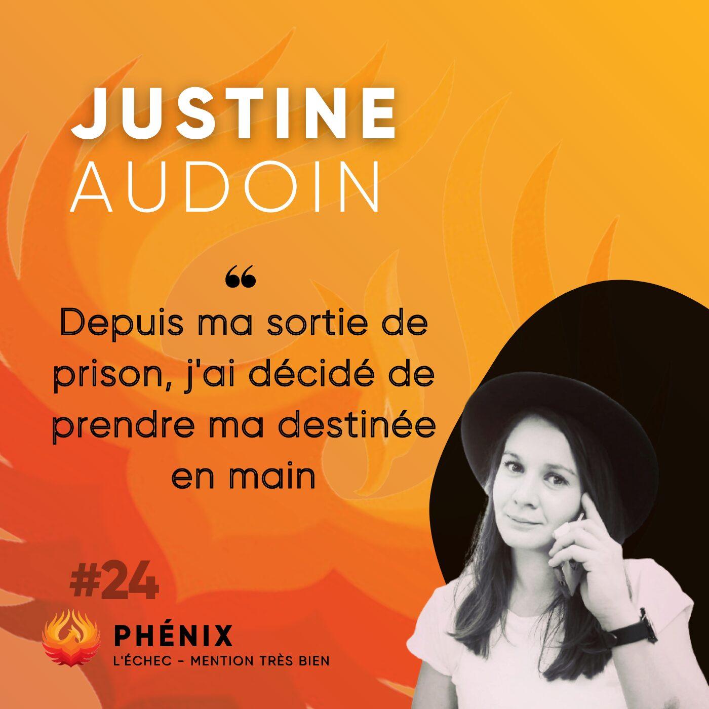 #24 ⛓ - Justine Audoin : Depuis ma sortie de prison, j'ai décidé de prendre ma destinée en main