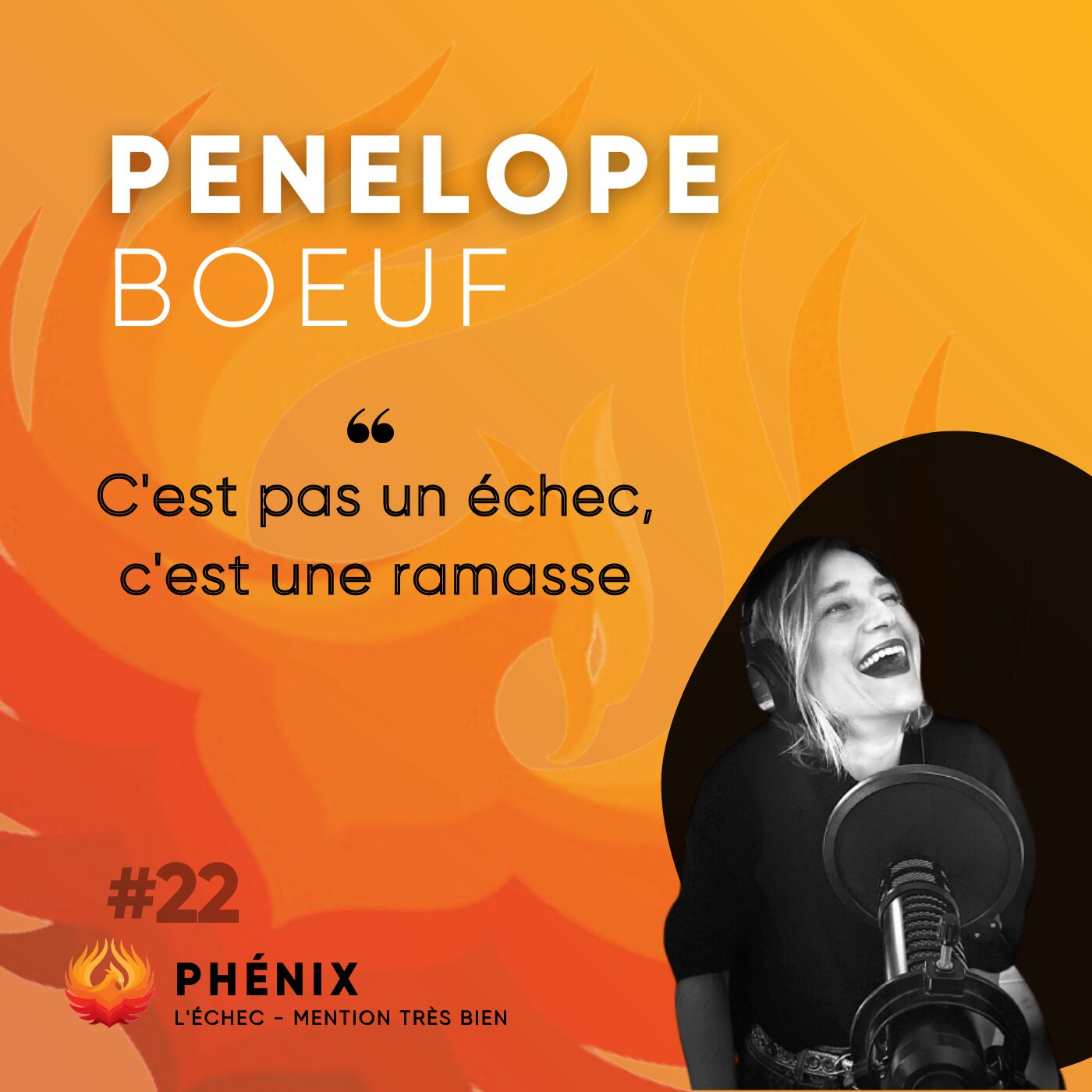 #22🎙 - Pénélope Boeuf : C'est pas un échec, c'est une ramasse