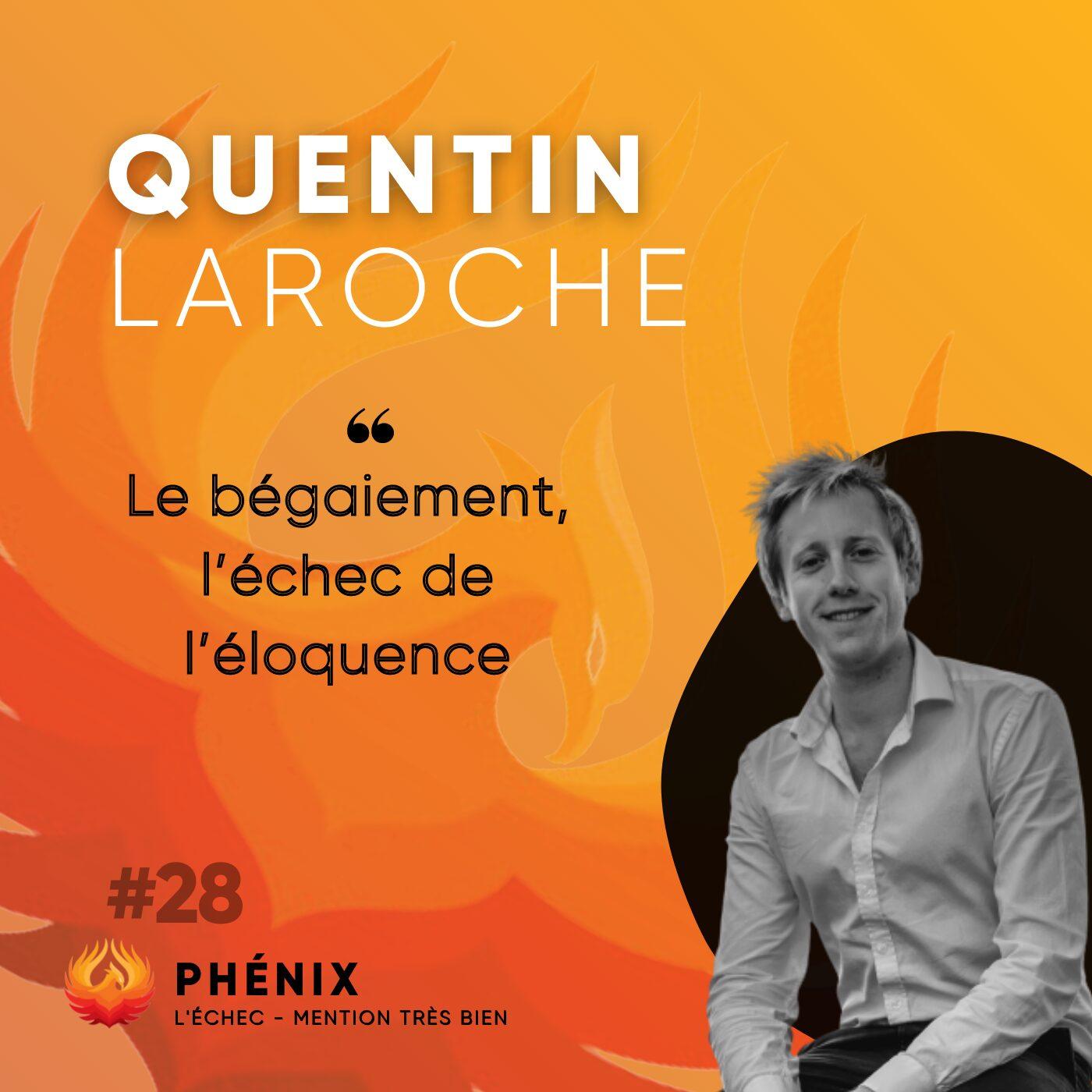 #28 🗣 - Quentin Laroche : Le bégaiement, l'échec de  l'éloquence