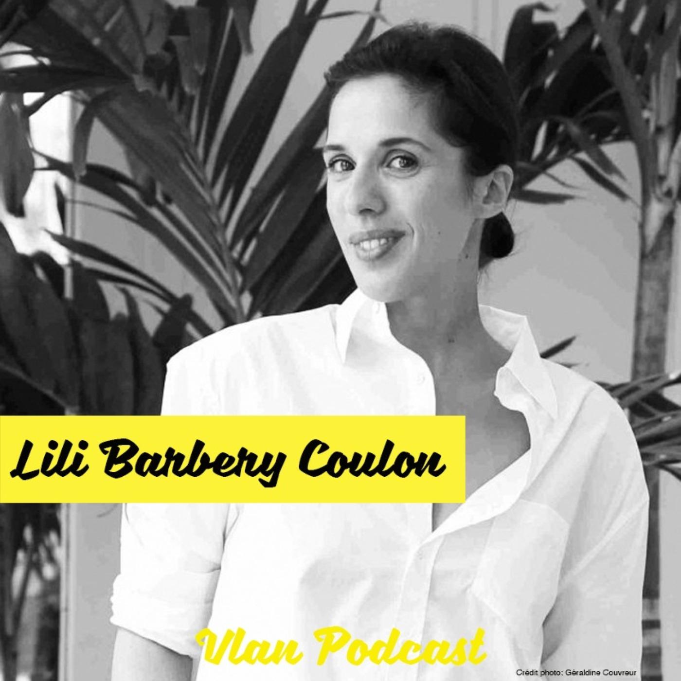 Vlan #95 Faire face à ses contradictions pour changer de mode de vie avec Lili Barbery Coulon