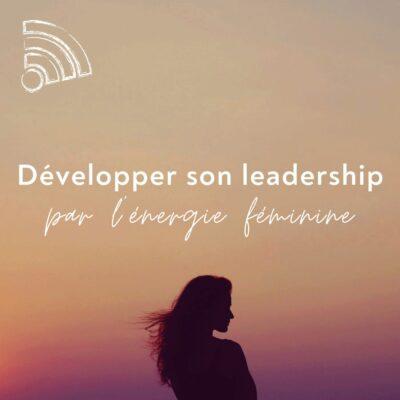 Développer son leadership par l'énergie féminine