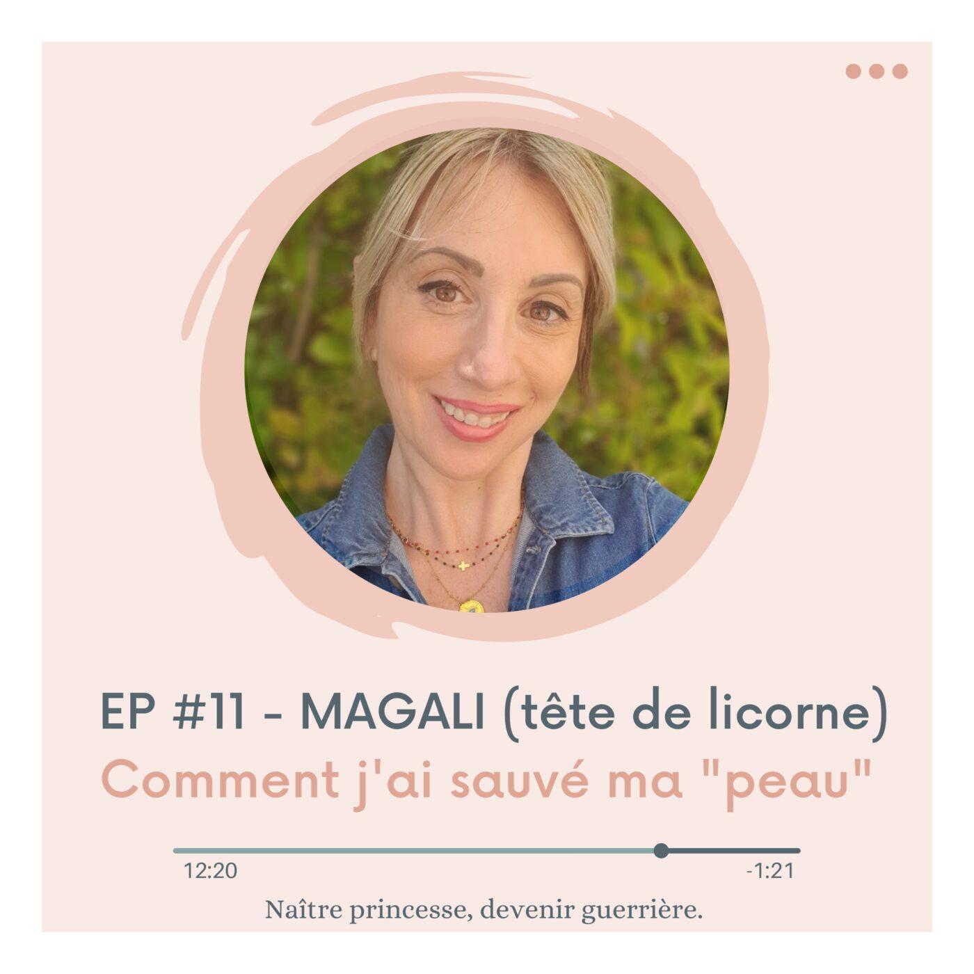 """EP#11 - COMMENT J'AI SAUVÉ MA """"PEAU"""". MAGALI (tête de licorne)"""