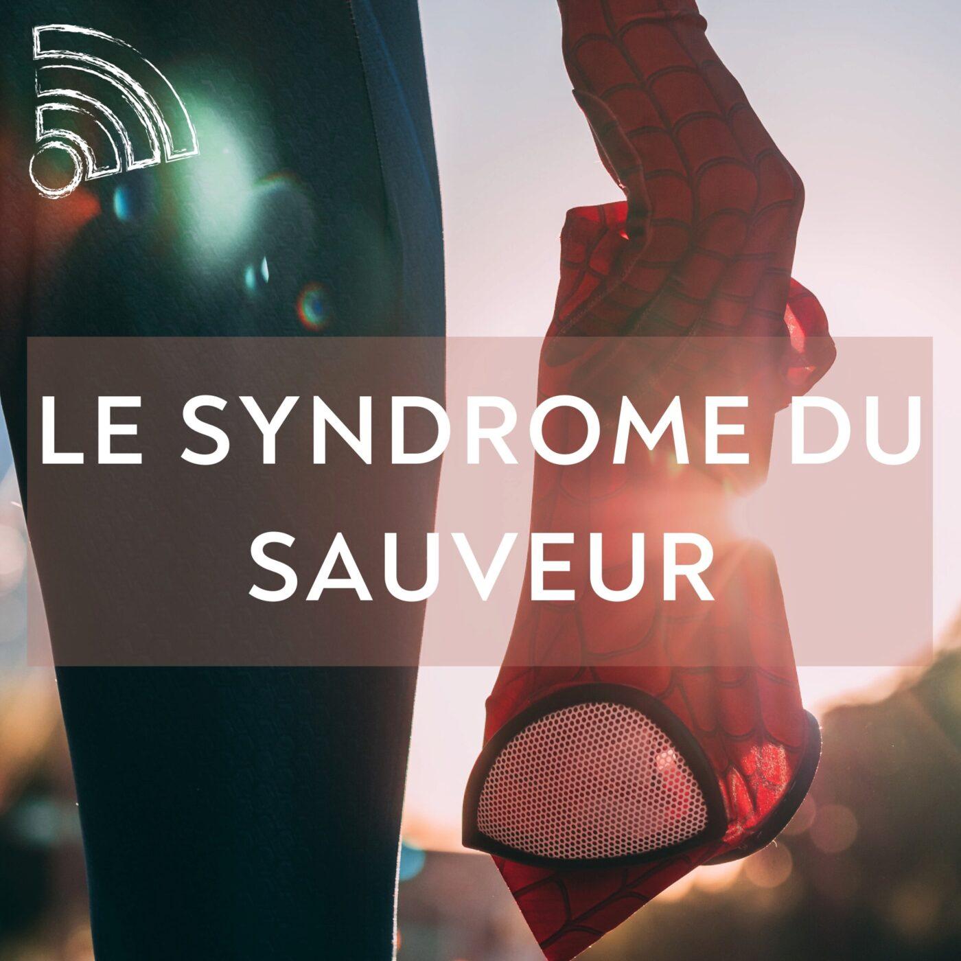 Le syndrome du sauveur