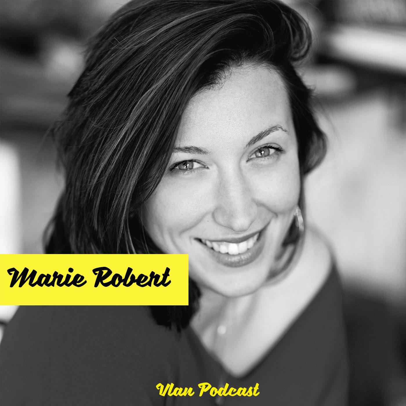 #144  Transformer une crise en opportunité avec Marie Robert