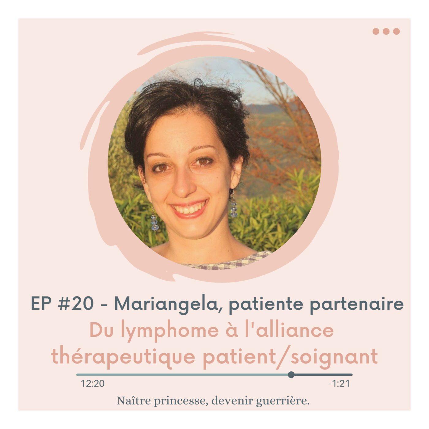 EP#20 - DU LYMPHOME À L'ALLIANCE THÉRAPEUTIQUE PATIENT/SOIGNANT. Mariangela, patiente partenaire.