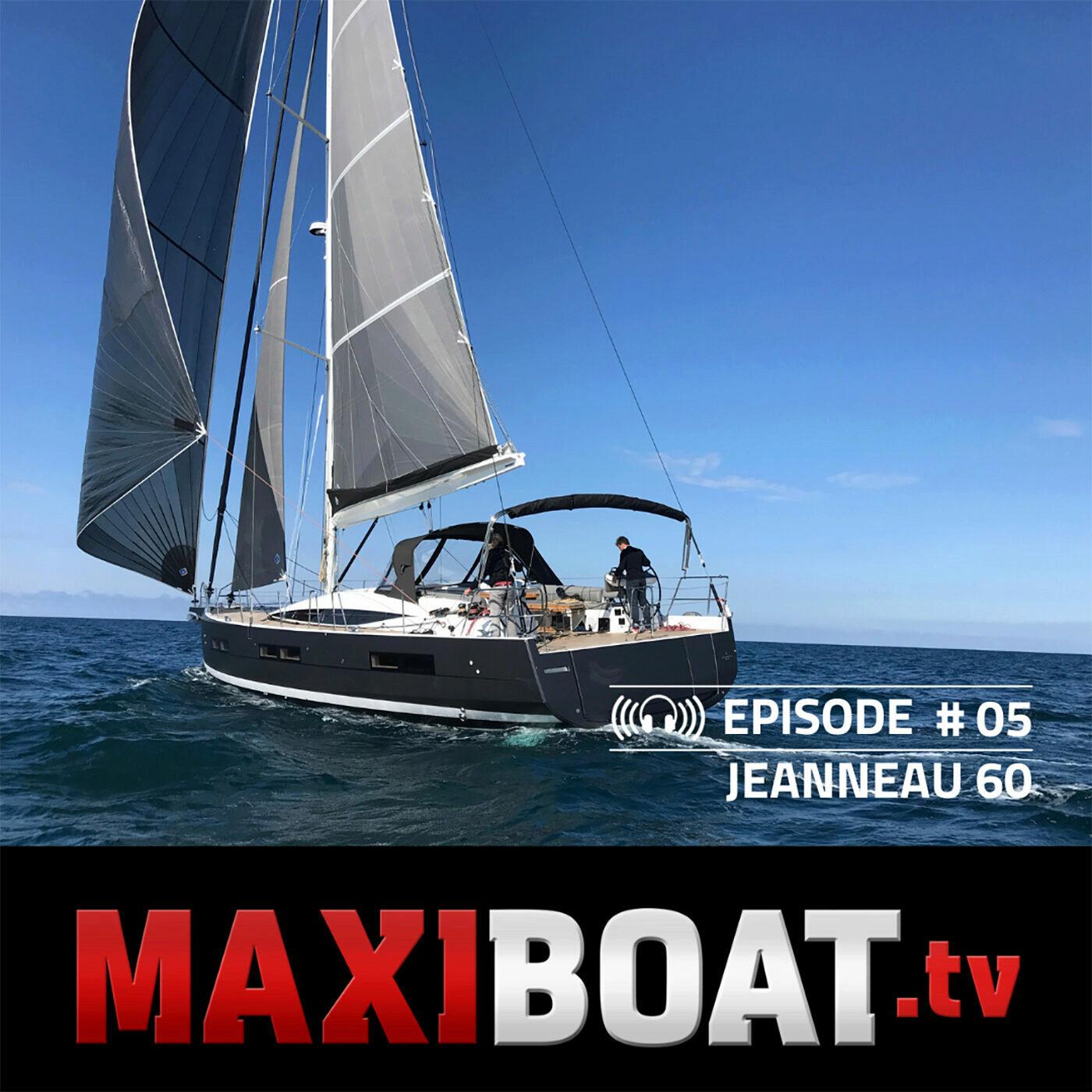 #5 - Jeanneau 60, le voilier haute couture à la française !