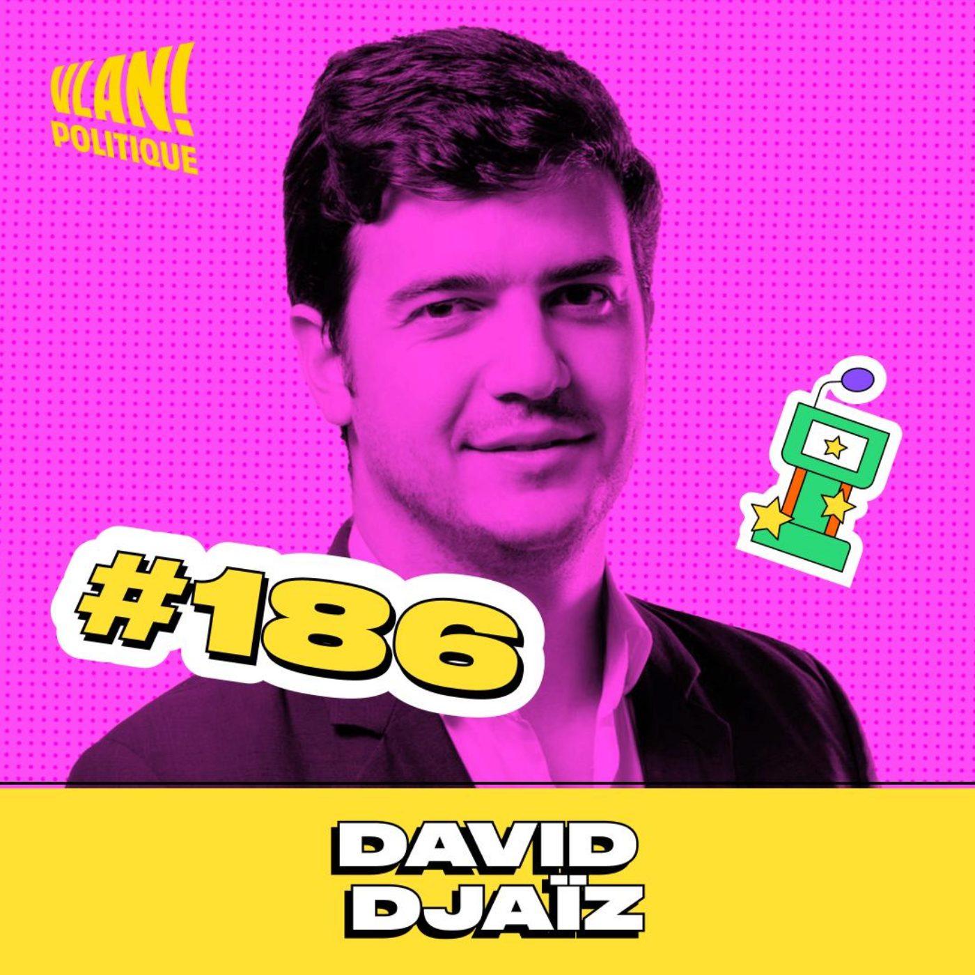 #186 Quel nouveau modèle pour la France avec David Djaiz