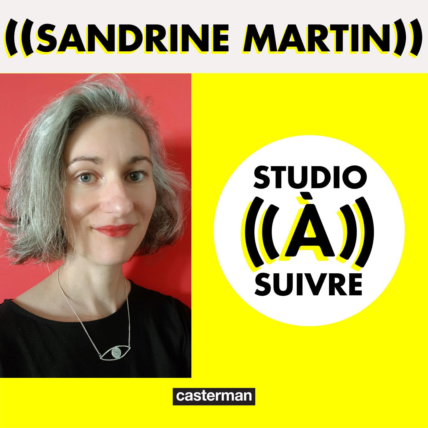 """Sandrine Martin : """"La rencontre entre l'idée et le trait est toujours magique"""""""