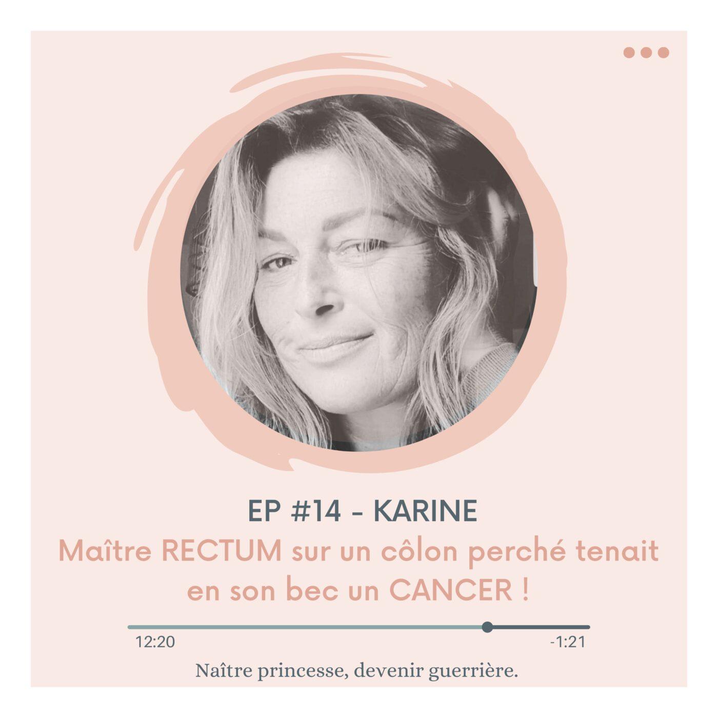 EP#14 - MAÎTRE RECTUM SUR UN CÔLON PERCHÉ TENAIT EN SON BEC UN CANCER ! KARINE.