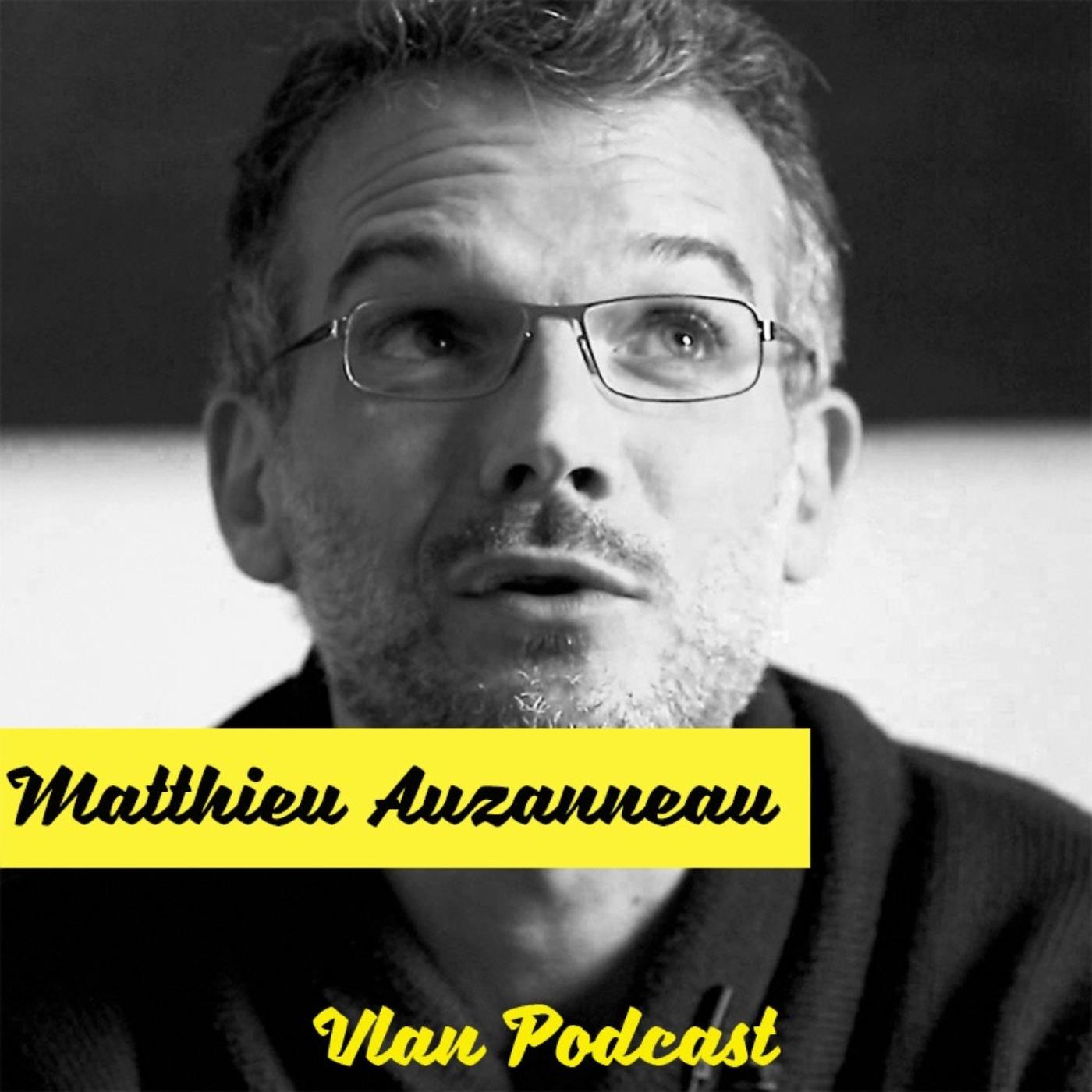 Vlan #131 Transition énergétique: ce qu'un adulte devrait savoir avec Matthieu Auzanneau
