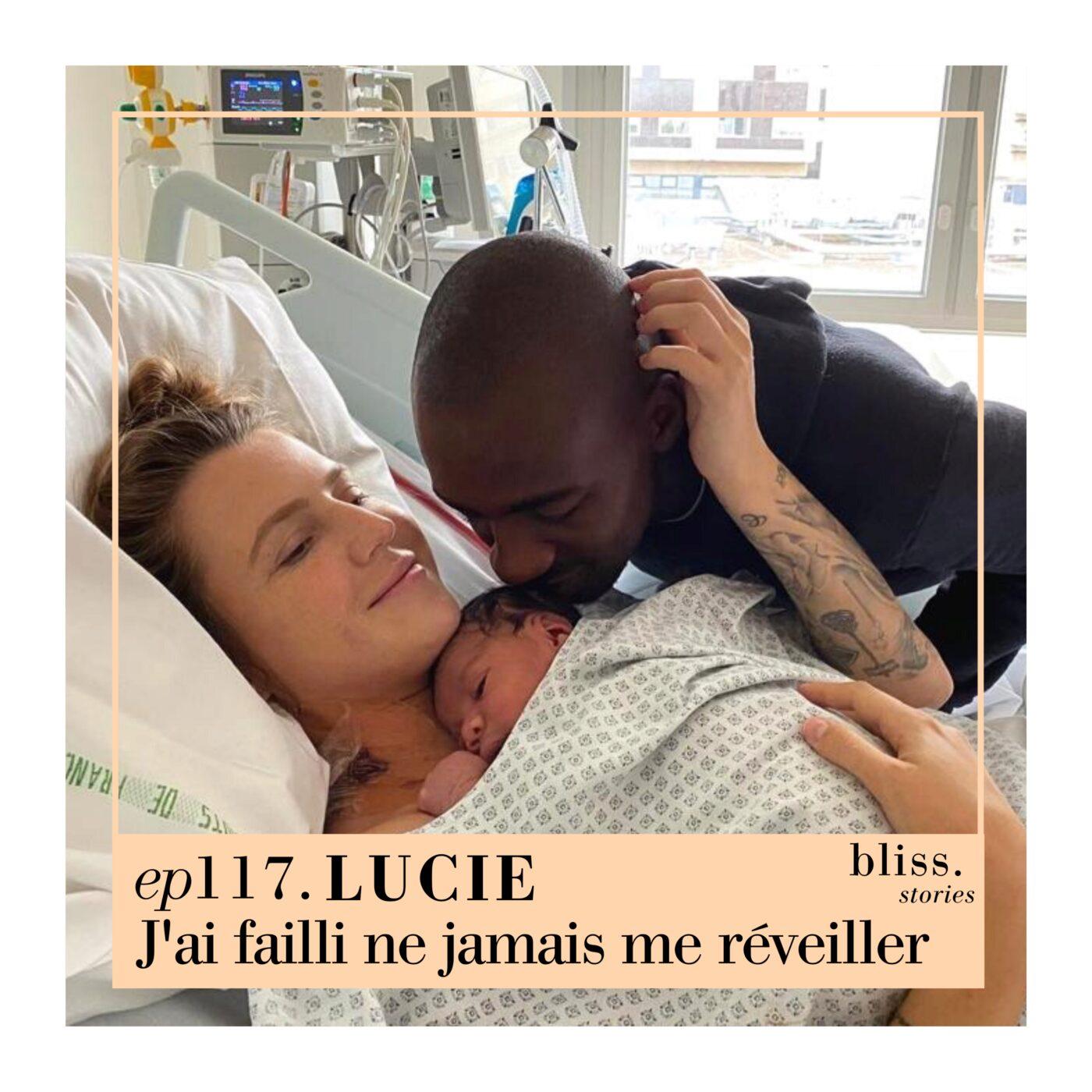 EP117- LUCIE, J'AI FAILLI NE JAMAIS ME RÉVEILLER