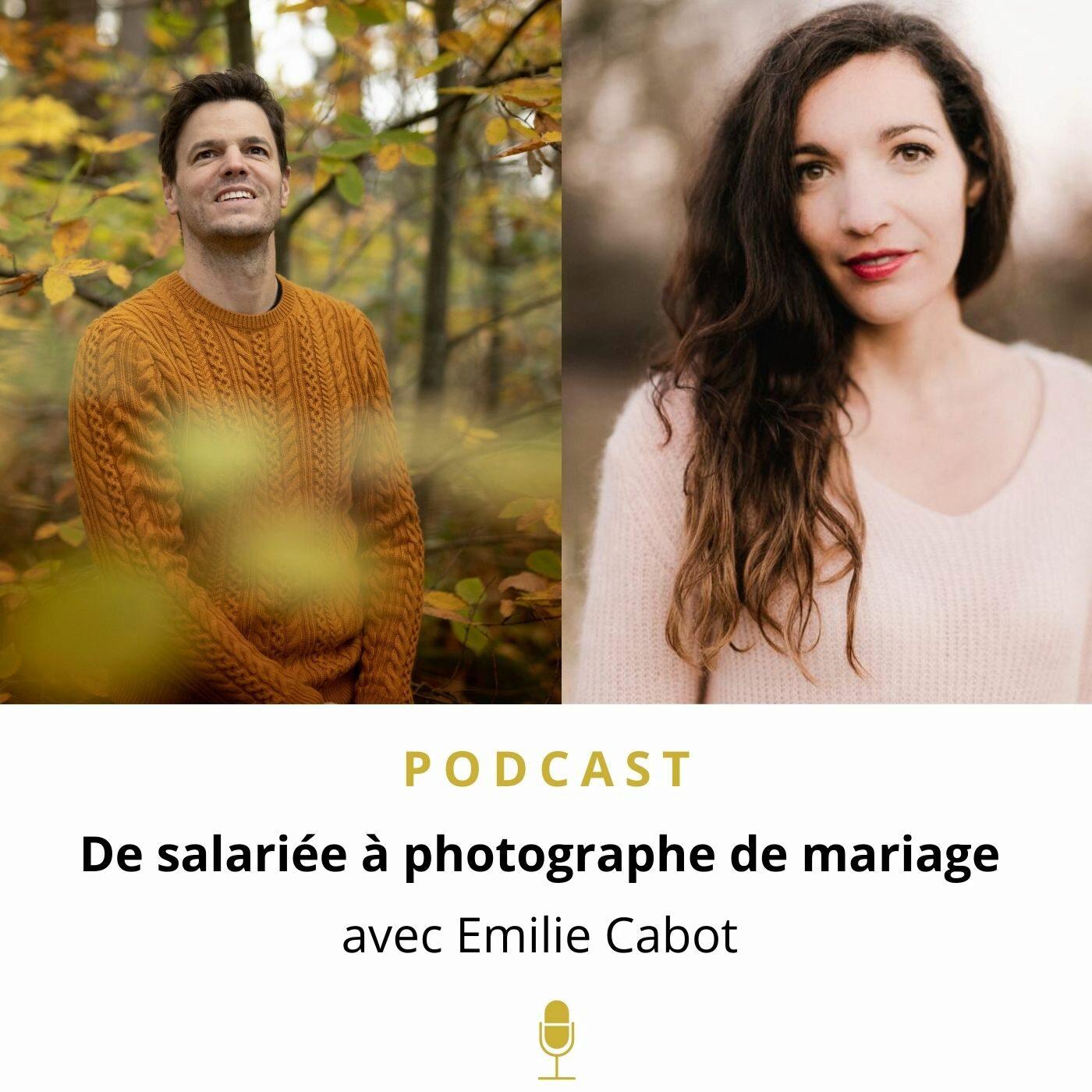 Libre & Photographe #7 | Emilie Cabot - De salariée dans le marketing à photographe de mariage