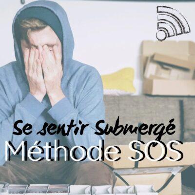 Se sentir submergé : méthode SOS