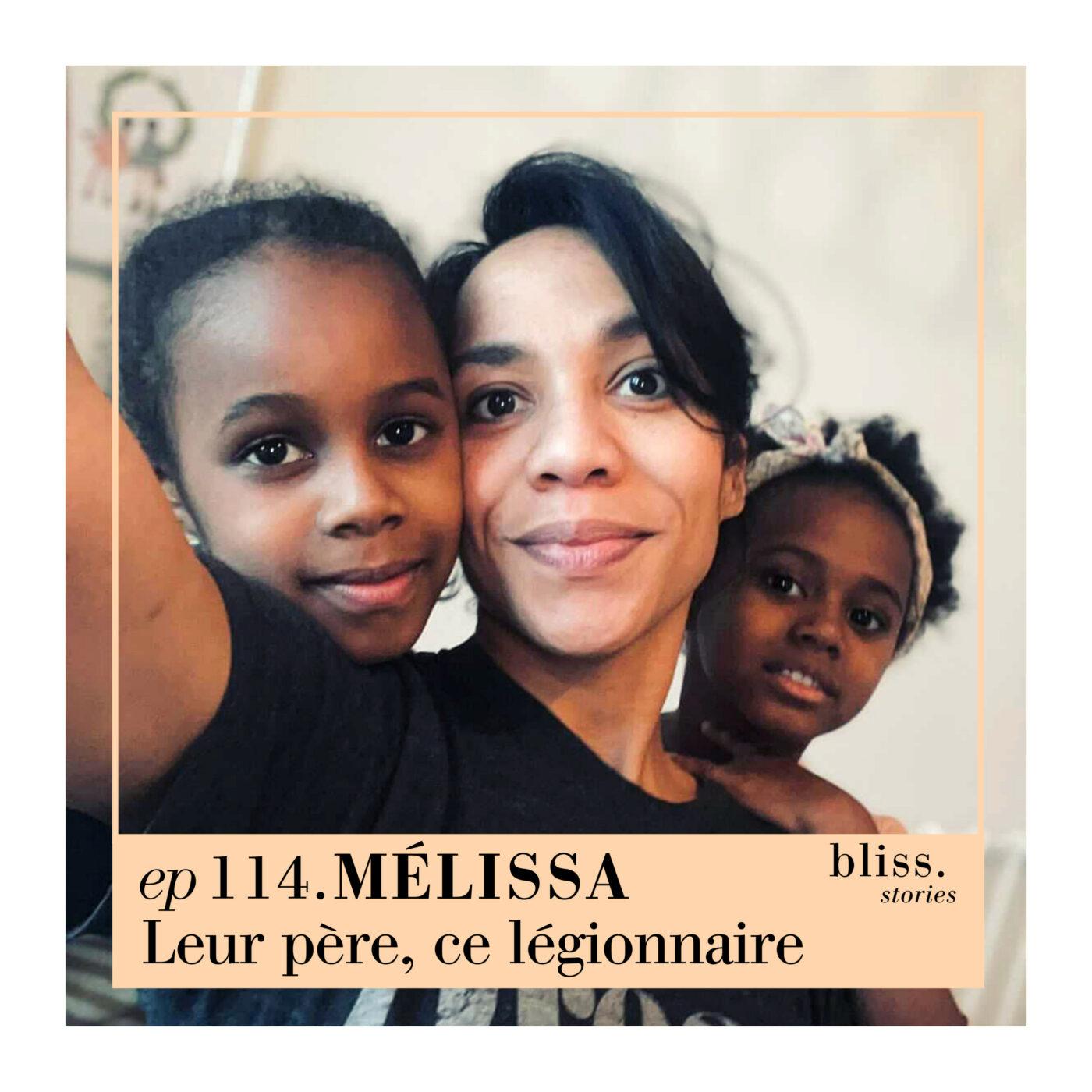 EP114- MÉLISSA, LEUR PÈRE, CE LÉGIONNAIRE