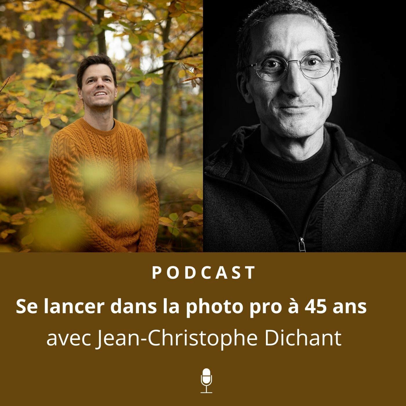 Libre & Photographe #10 | Jean-Christophe Dichant - Se lancer dans la photo pro à 45 ans