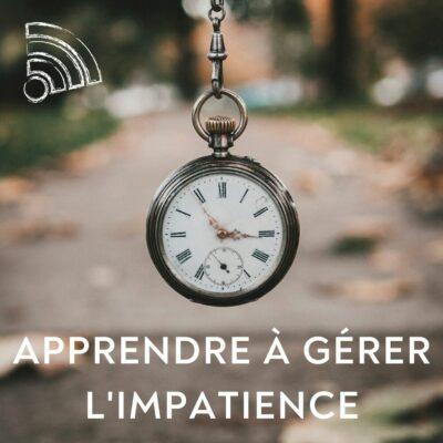 Apprendre à gérer l'impatience