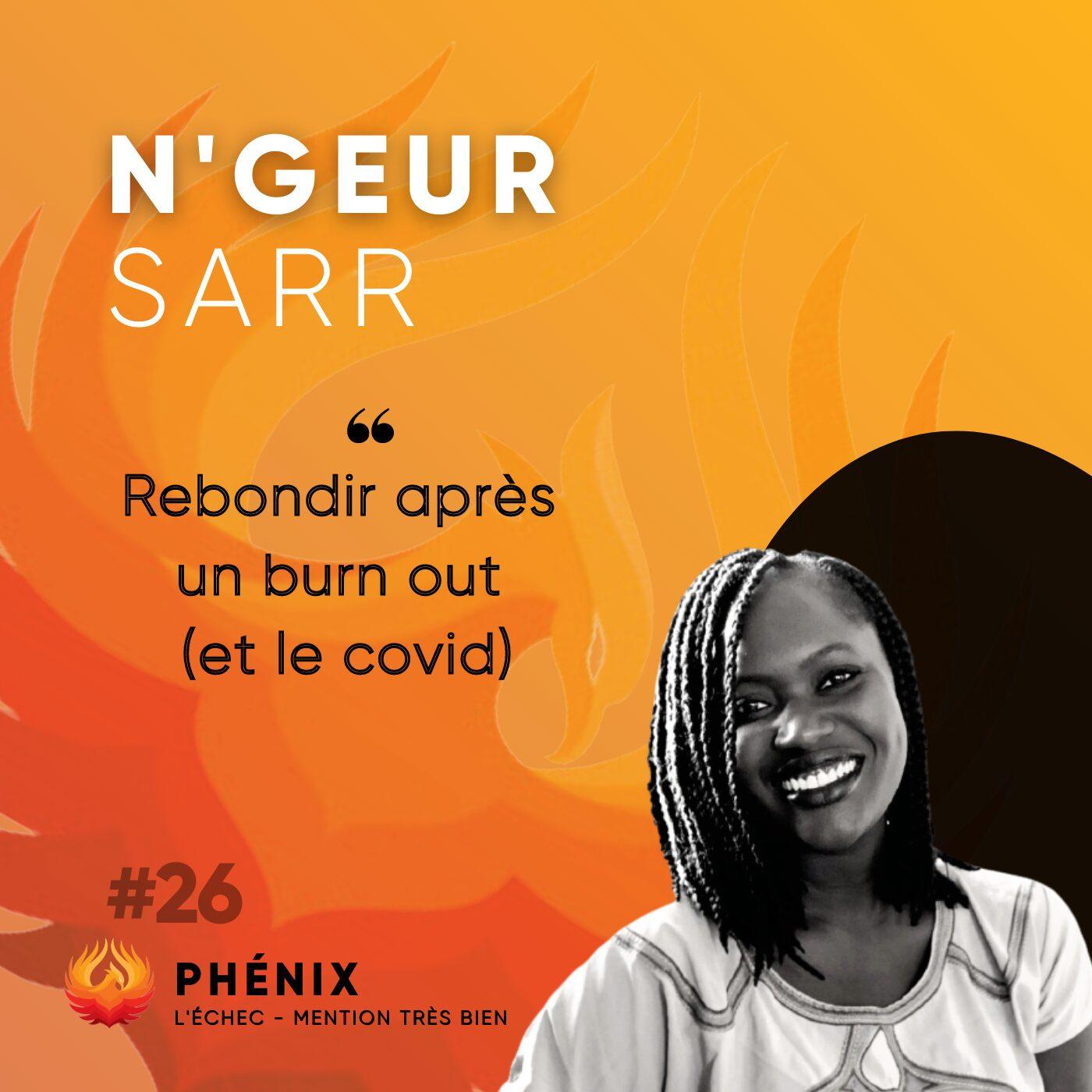 #26 🤯 - N'Geur Sarr : Rebondir après un burn-out (et le covid)