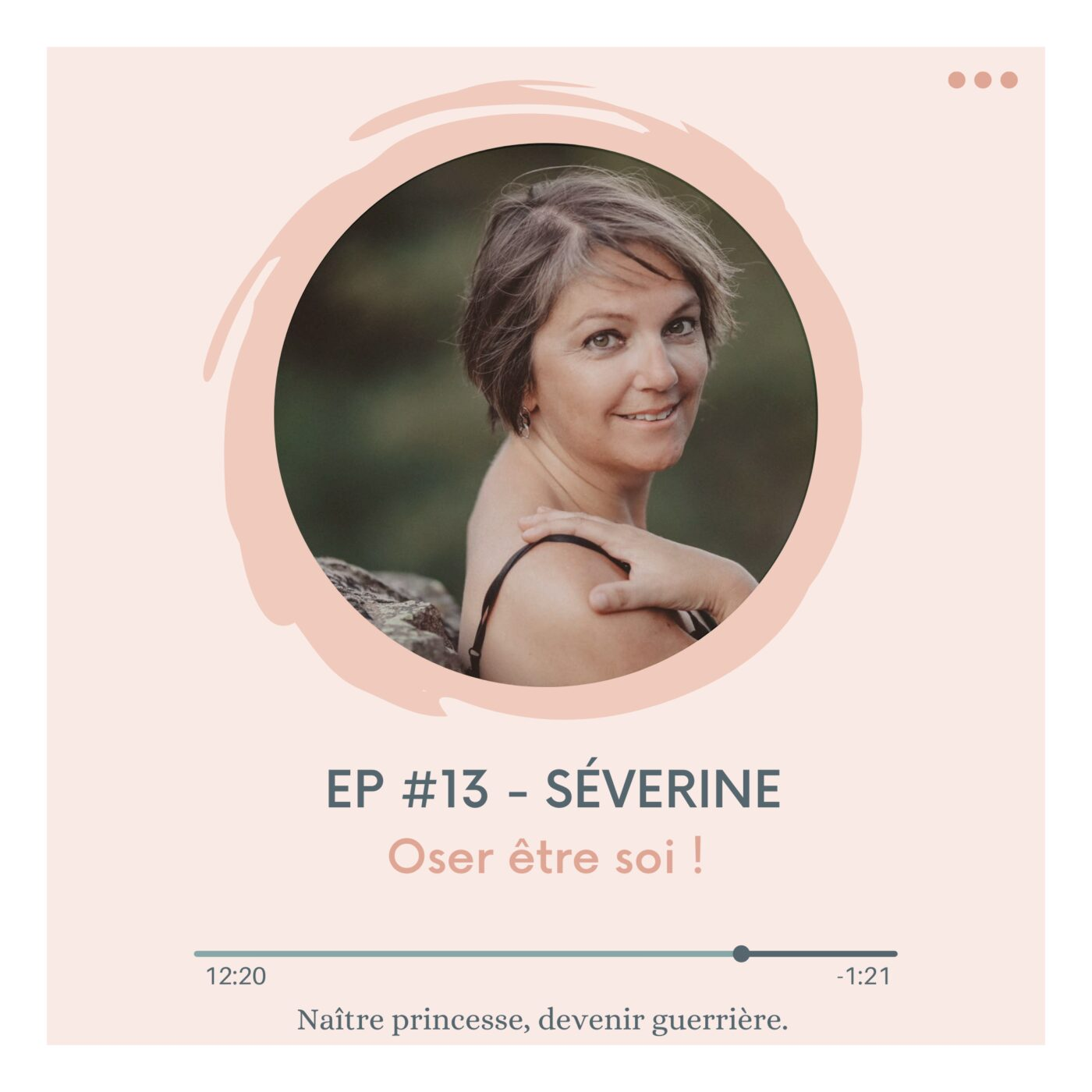 EP#13 - OSER ÊTRE SOI. SÉVERINE MARTIN.