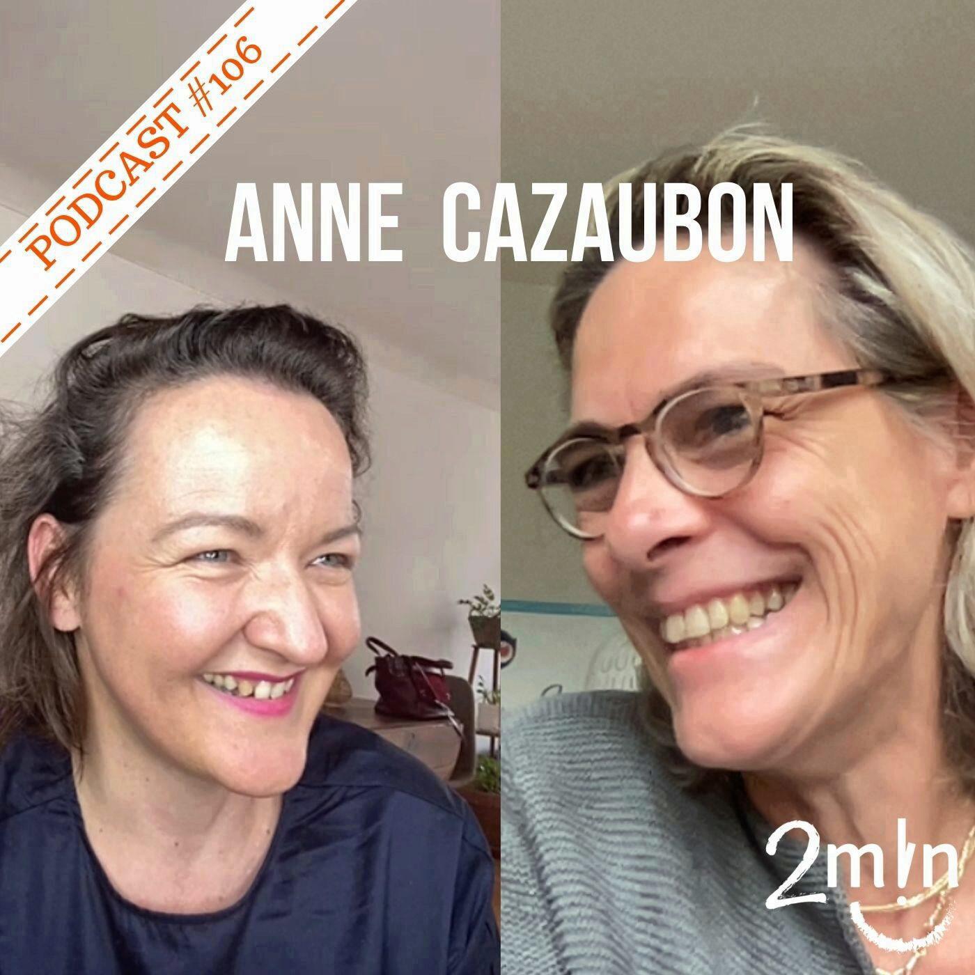 #106 Interview Anne Cazaubon