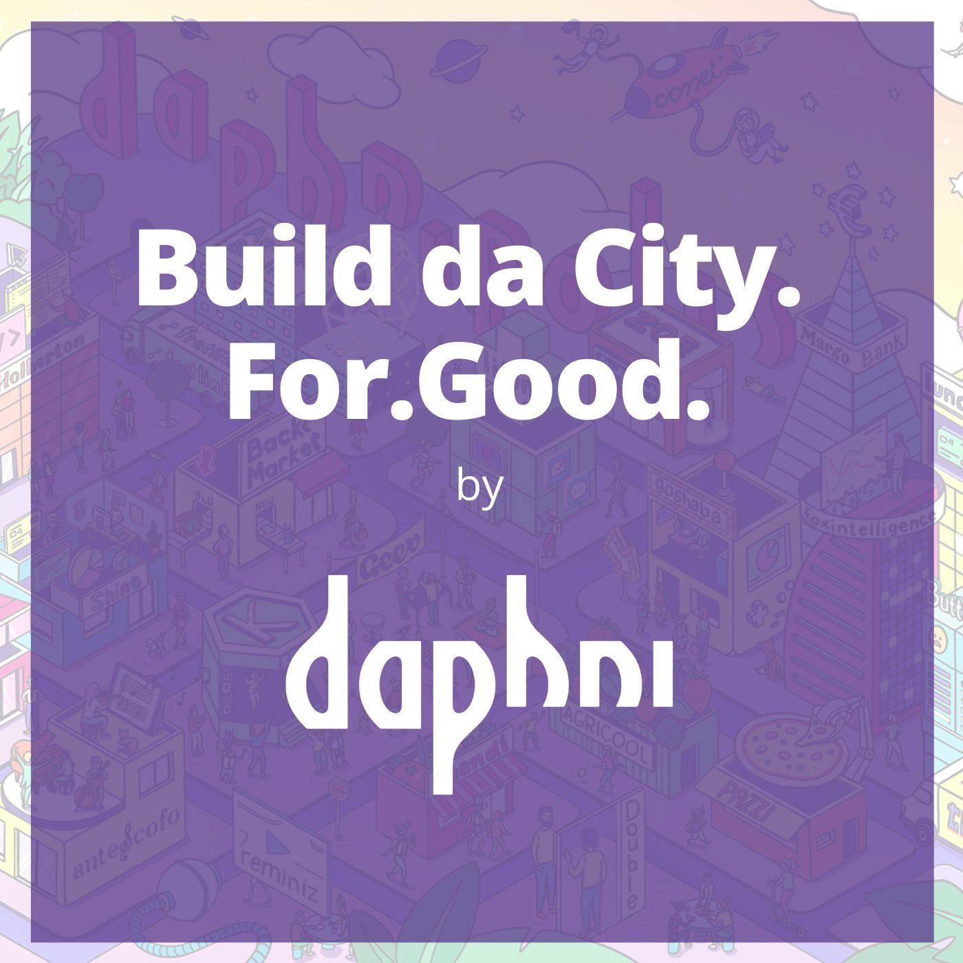 Build da City. For. Good. by daphni