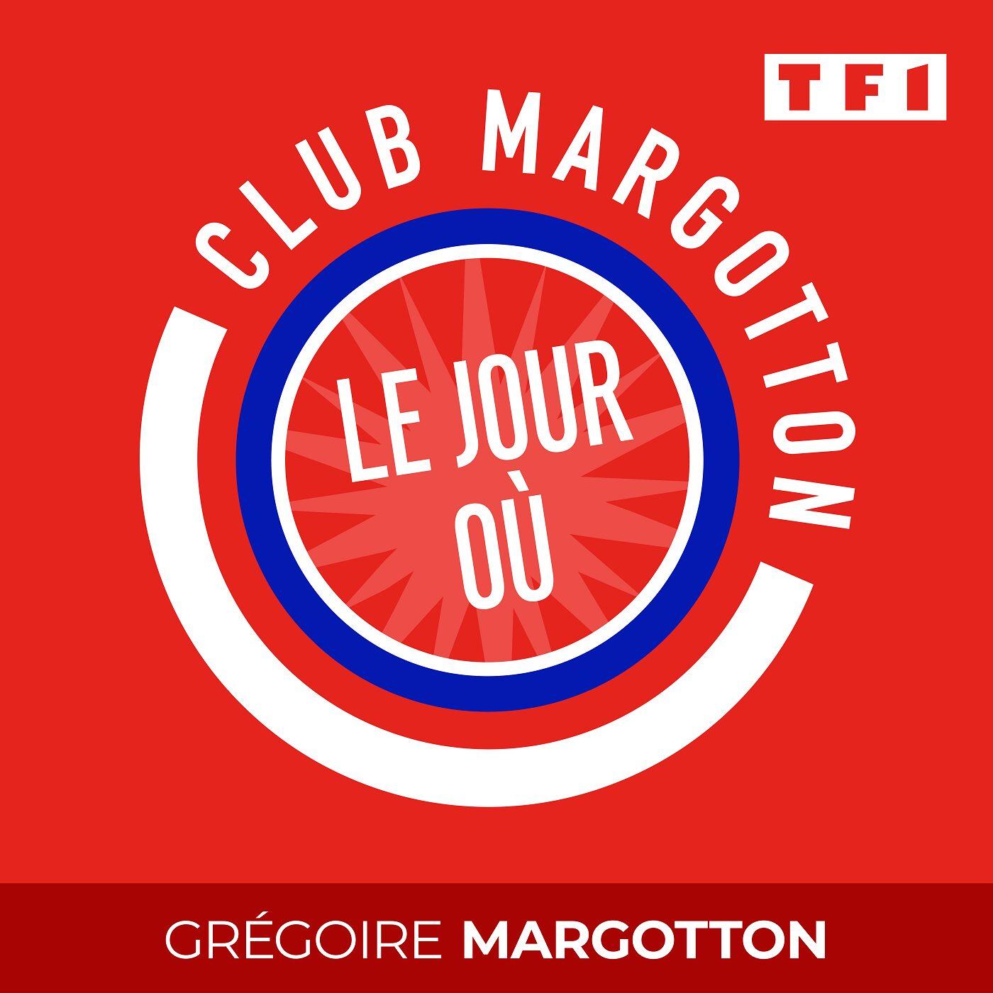 CLUB MARGOTTON - LE JOUR OÙ